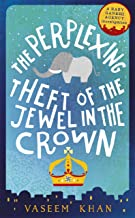 The Perplexing Theft of the Jewel in the Crown: Baby Ganesh Agency Book 2 (Baby Ganesh series) (English Edition)