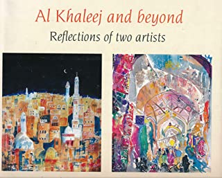 Al Khaleej and Beyond: Reflections of two artists by Peter Lawrence and Mike Shepley