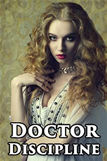 Doctor Discipline : His Little Assistant (Naughty Western Romance Story)(Older Man Younger Woman Tale) First Time Lusty Experience Pregnancy Book Hot Strict Alpha Historical Fantasy(Age of Seduction