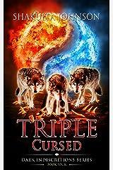 Dark Indiscretions: Triple Cursed Kindle Edition