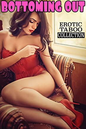 BOTTOMING OUT (Explicit Stories Taboo Erotic Collection) (English Edition)