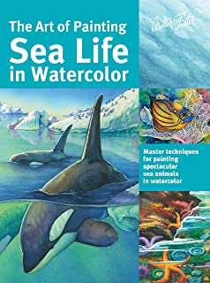 The Art of Painting Sea Life in Watercolor: Master techniques for painting spectacular sea animals in watercolor (Collector's Series)