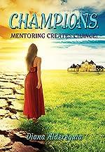 C.H.A.M.P.I.O.N.S Mentoring Creates Change!