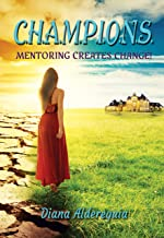 C.H.A.M.P.I.O.N.S Mentoring Creates Change! (English Edition)
