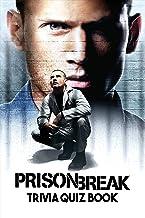 Prison Break: Trivia Quiz Book (English Edition)