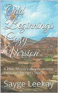 Odd Beginnings Cozy Version: A Blue Moon Valley Romance: Jane and Atreyu's Story (book three) (Blue Moon Valley Cozy 3)