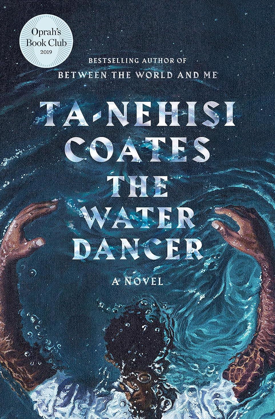 振る事業法医学The Water Dancer (Oprah's Book Club): A Novel (English Edition)