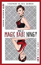 Who is Magic Babe Ning