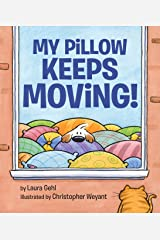 My Pillow Keeps Moving Kindle Edition