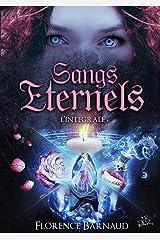 Sangs Eternels (L'intégrale): Saga bit lit Format Kindle