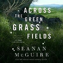Across the Green Grass Fields: Wayward Children