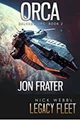 Orca: Salvage Ops: Book 2 (Legends of Legacy Fleet: Salvage Ops) Kindle Edition