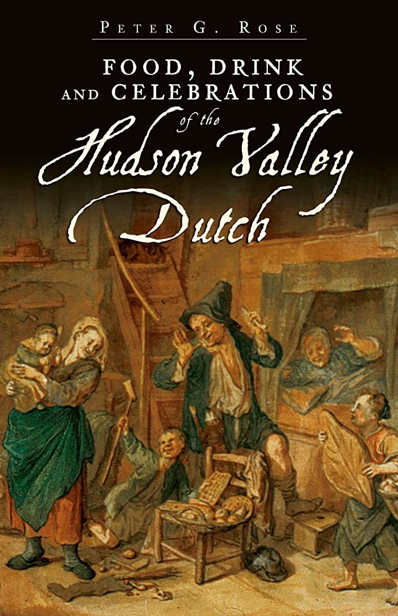 に対応する生物学ゆるいFood, Drink and Celebrations of the Hudson Valley Dutch (American Palate) (English Edition)