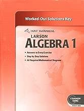 Algebra 1: Common Core Worked-out Solutions Key (Holt McDougal Larson Algebra 1)