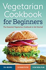 Vegetarian Cookbook for Beginners: The Essential Vegetarian Cookbook To Get Started Kindle Edition