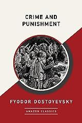 Crime and Punishment (AmazonClassics Edition) (English Edition) eBook Kindle