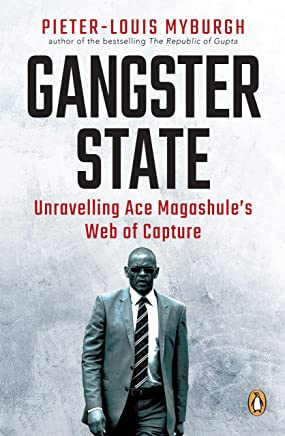 Gangster State: Unravelling Ace Magashule's Web of Capture (English Edition)