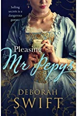 Pleasing Mr Pepys: A vibrant tale of history brought to life (Women Of Pepys' Diary Series) Kindle Edition