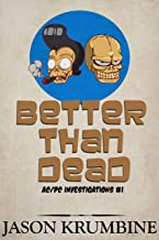 Better Than Dead (AC/DC Investigations Book 1)