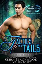 Tactics and Tails: A Lion and Tiger Shifter Romance (The Protectors Quick Bites Book 6)