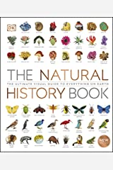The Natural History Book: The Ultimate Visual Guide to Everything on Earth Kindle Edition