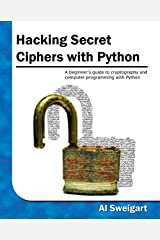 Hacking Secret Ciphers with Python Kindle Edition