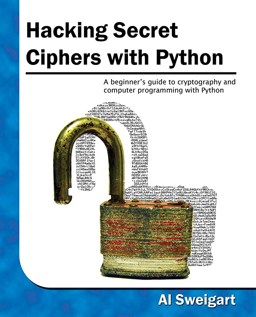 今後それる情報Hacking Secret Ciphers with Python (English Edition)