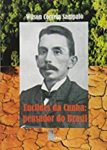 Euclides da Cunha: Pensador do Brasil de Wilson Correia Sampaio pela Edufal (2009)