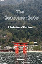 The Gateless Gate: A Collection of Zen Koan