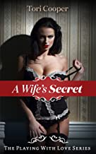 A Wife's Secret (Playing With Love Book 1)
