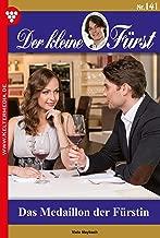 Der kleine Fürst 141 – Adelsroman: Das Medaillon der Fürstin (German Edition)