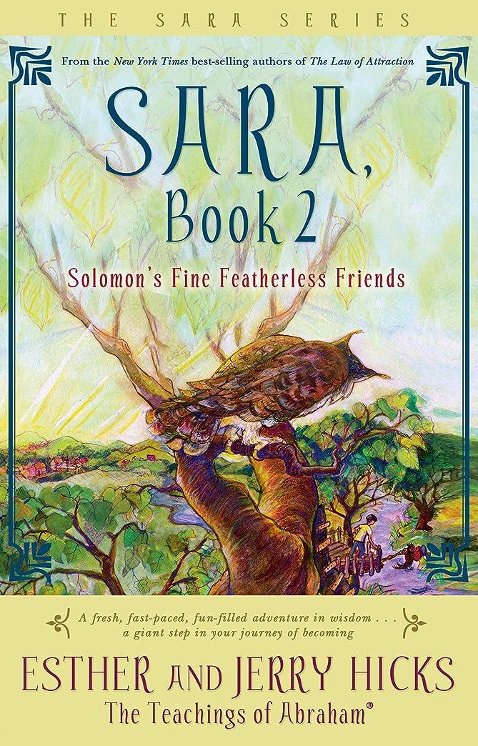 釈義規定ゲートウェイSara, Book 2: Solomon's Fine Featherless Friends (Sara Book) (English Edition)