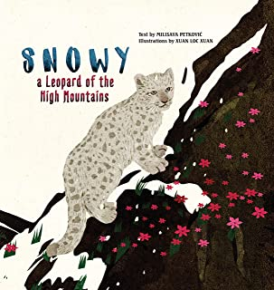 Snowy the Leopard of the High Mountains (Happy Fox Books) A Heartwarming Children's Picture Book that Teaches Respect for ...