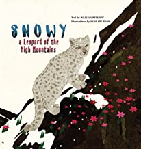 Snowy: A Leopard of the High Mountains (Happy Fox Books) A Heartwarming Children's Picture Book about Friendship & Courage...