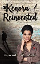 Kenora Reinvented: ...she's starting over, her way. (Kenora & Jake: Investigations, Mystery & Seasoned Romance Book 1)