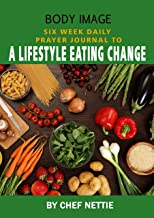 Body Image: Prayer Journal to a Lifestyle Eating Change