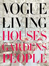 Vogue Living: Houses, Gardens, People PDF