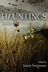 Hauntings (The Haunted Anthology Book 1) Kindle Edition