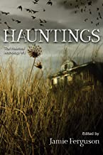 Hauntings (The Haunted Anthology Book 1)