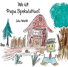 Wo ist Papa Spekulatius? (German Edition)