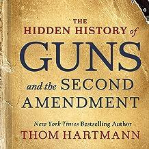 The Hidden History of Guns and the Second Amendment: The Thom Hartmann Hidden History Series