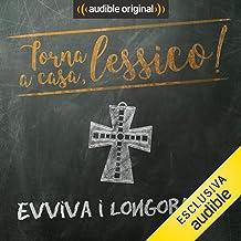 Evviva i Longobardi!: Torna a casa, Lessico!