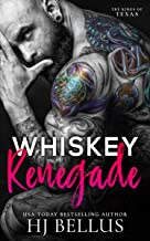 Whiskey Renegade (The Kings of Texas Book 2)