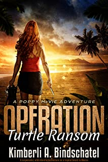 Operation Turtle Ransom: A suspenseful, wild-ride-of-an-adventure on a tropical beach in Mexico (Poppy McVie Mysteries Boo...