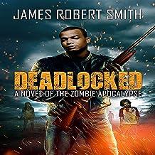 Deadlocked: A Novel of the Zombie Apocalypse