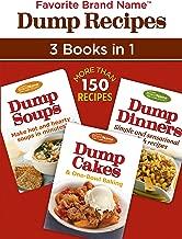 Favorite Brand Name Dump Recipes ™ - 3 Books in 1