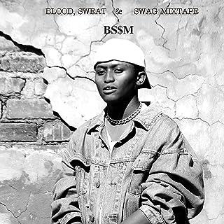 Blood, Sweat & $wag Mixtape [Explicit]