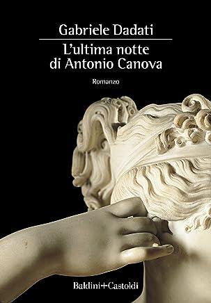 Lultima notte di Antonio Canova
