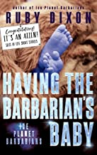 Having the Barbarian's Baby: Ice Planet Barbarians: A Slice of Life Short Story
