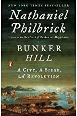 Bunker Hill: A City, A Siege, A Revolution (The American Revolution Series Book 1) Kindle Edition